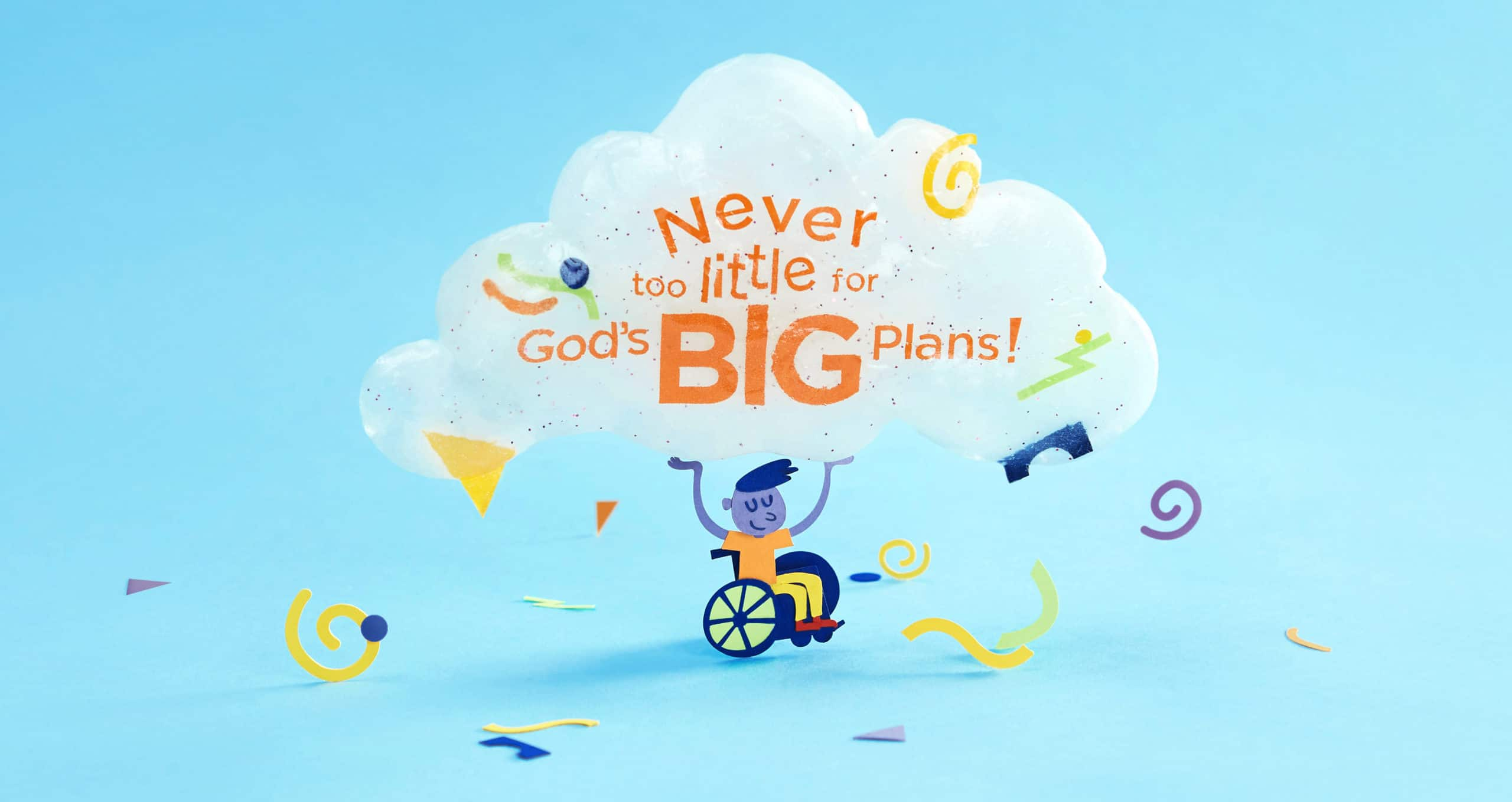 NeverTooLittleForGodsBigPlan